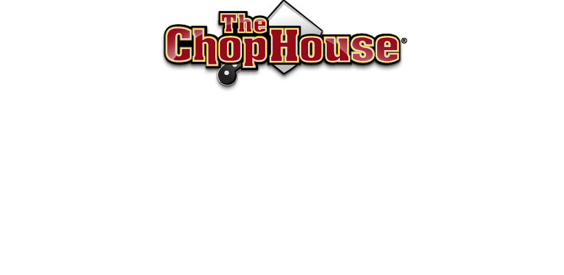The Chop House Steakhouse and Casual Dining -Friendly service in an inviting environment. A superior dining experience to every guest. They have generous portions of delicious food using the freshest ingredients.