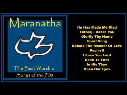 Maranatha worship songs of the 70s full album youtube maranatha worship songs of the 70s full album youtube malvernweather Image collections