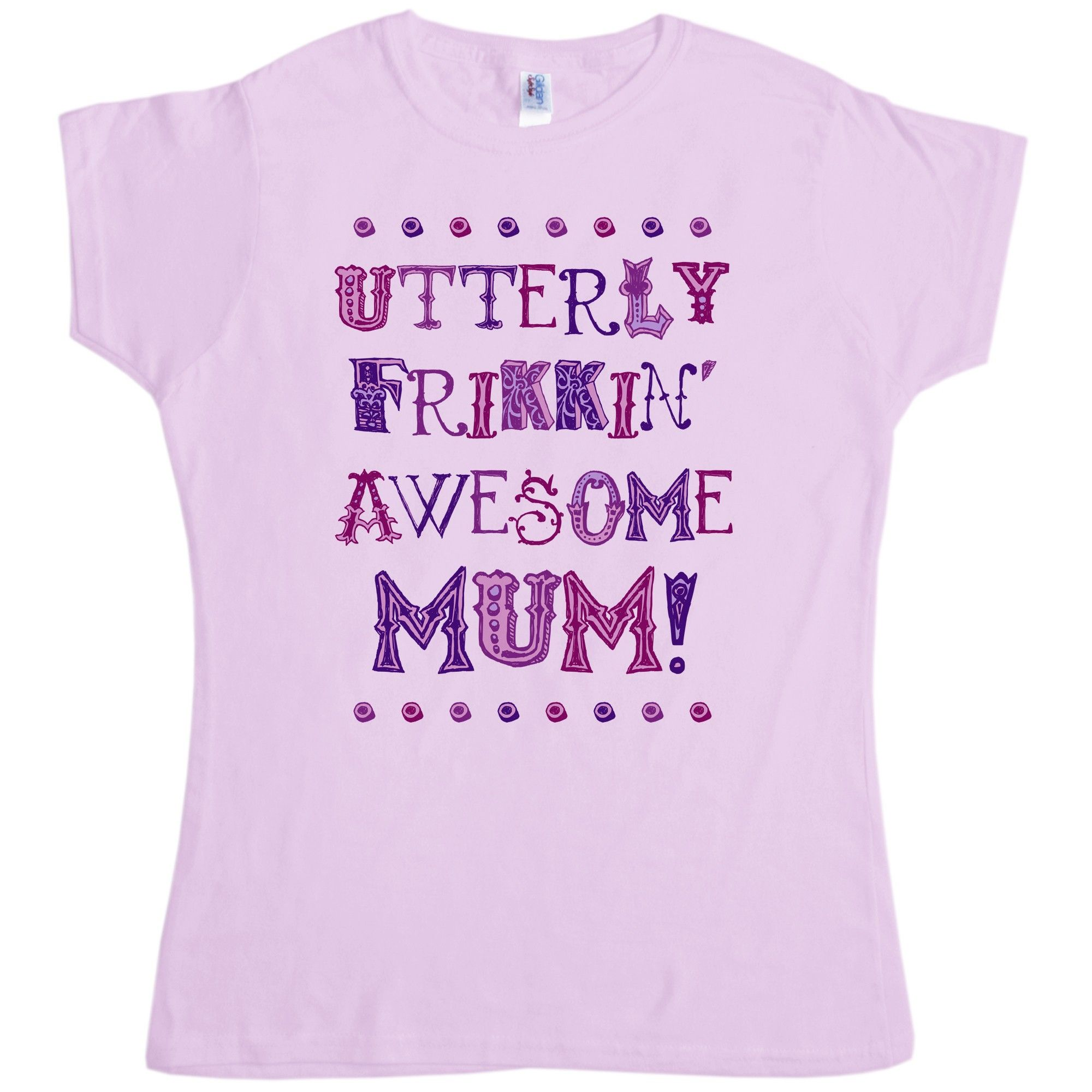 Utterly Frikkin' Awesome Mum t-shirt - #MothersDay at 8Ball.co.uk