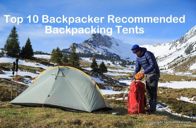 The best backpacking tents are lightweight weatherproof and easy to set up. Single and double-walled tents are both popular and have their pros and cons. & Top 10 Backpacker Recommended Backpacking Tents-2017 - http ...