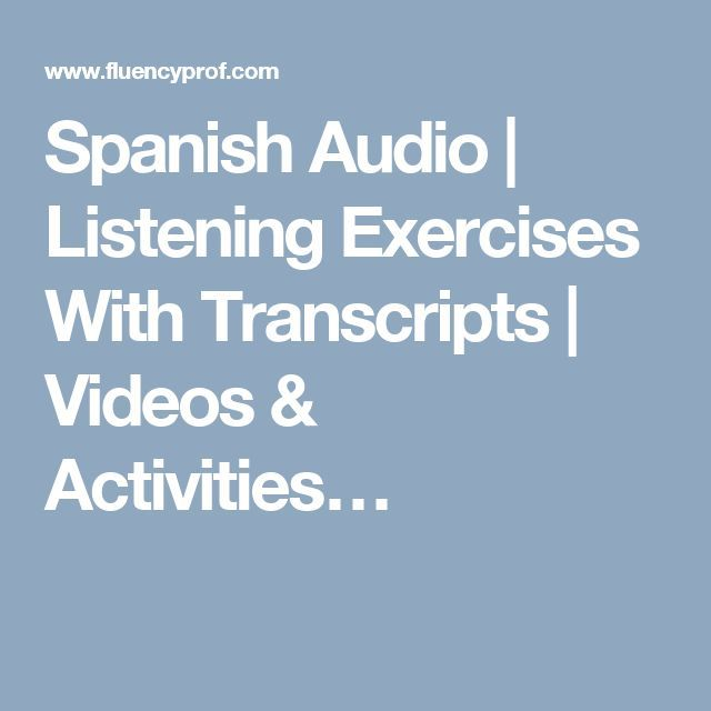 spanish audio listening exercises with transcripts videos activities best powerpoints. Black Bedroom Furniture Sets. Home Design Ideas