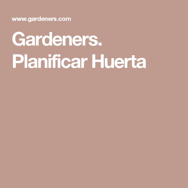 Gardeners. Planificar Huerta