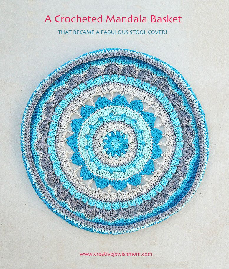 #Crochet Mandala Basket That Became A Stool Cover! - creative jewish mom