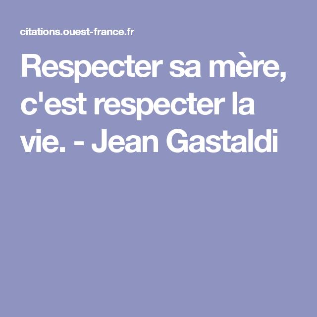 Respecter Sa Mère C Est Respecter La Vie Citation Jean