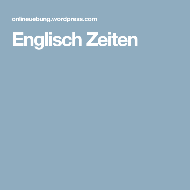 Englisch Zeiten | Englisch, Allgemein englisch und Einfache ...