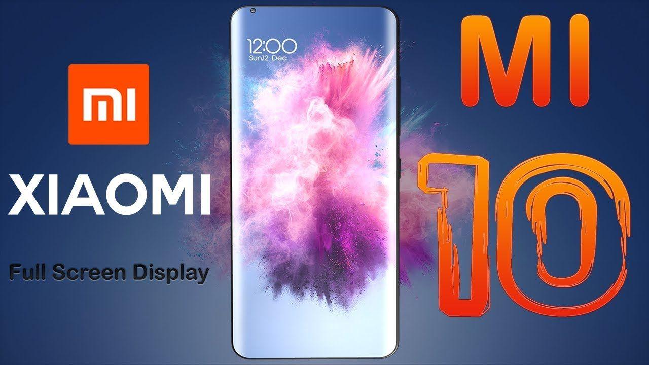 Xiaomi Mi 10 Concept Introduction Price And Release Date Xiaomi Camera Prices Gorilla Glass