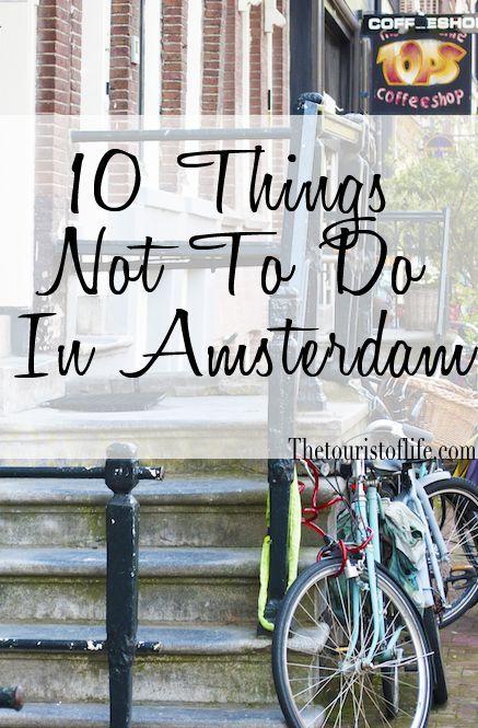 10 Dinge Die Man Nicht Tun Sollte 10 Things Not To Do In Amsterdam Liever Op Reis Amsterdam Reise Amsterdam Tipps Amsterdam