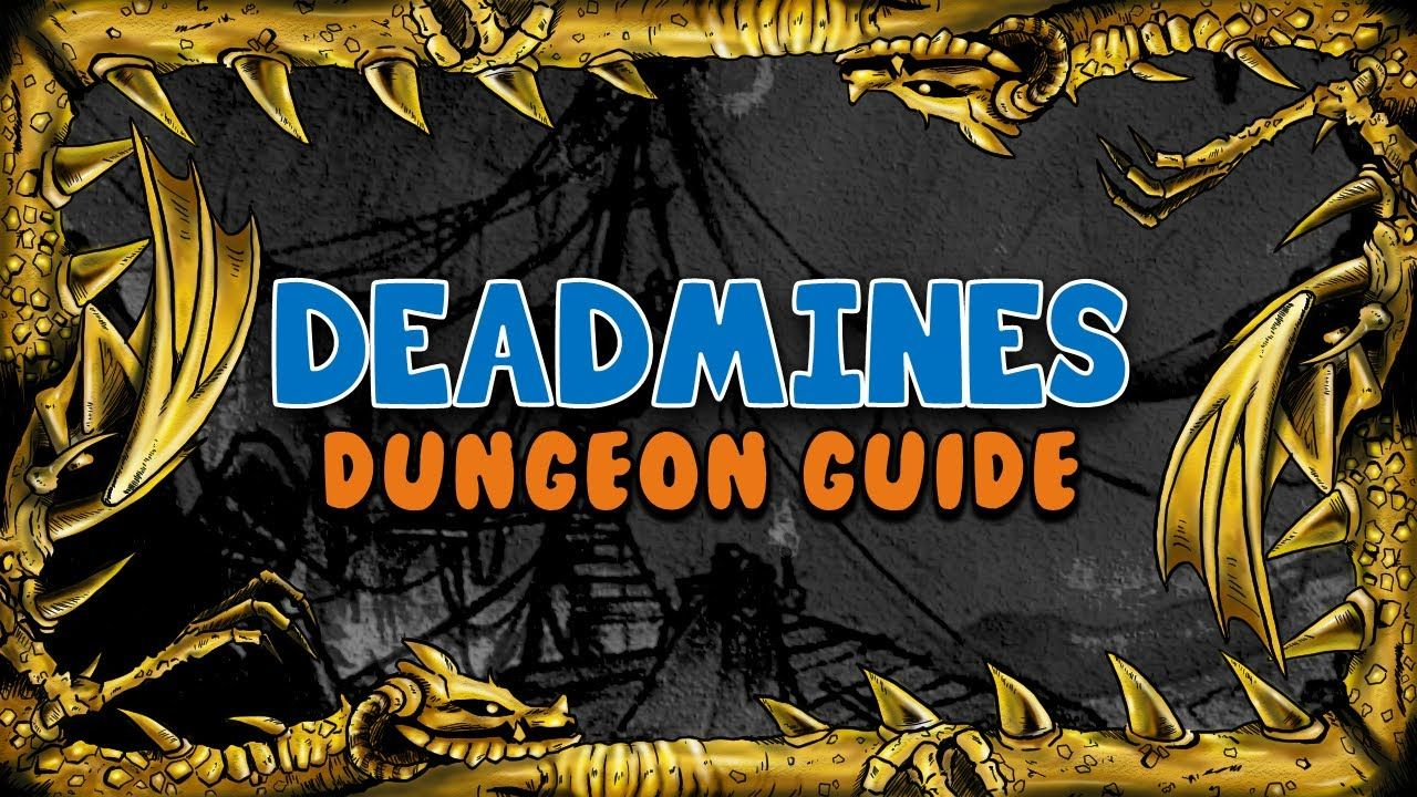 Deadmines Master Dungeon Guide Classic Vanilla WoW Wow