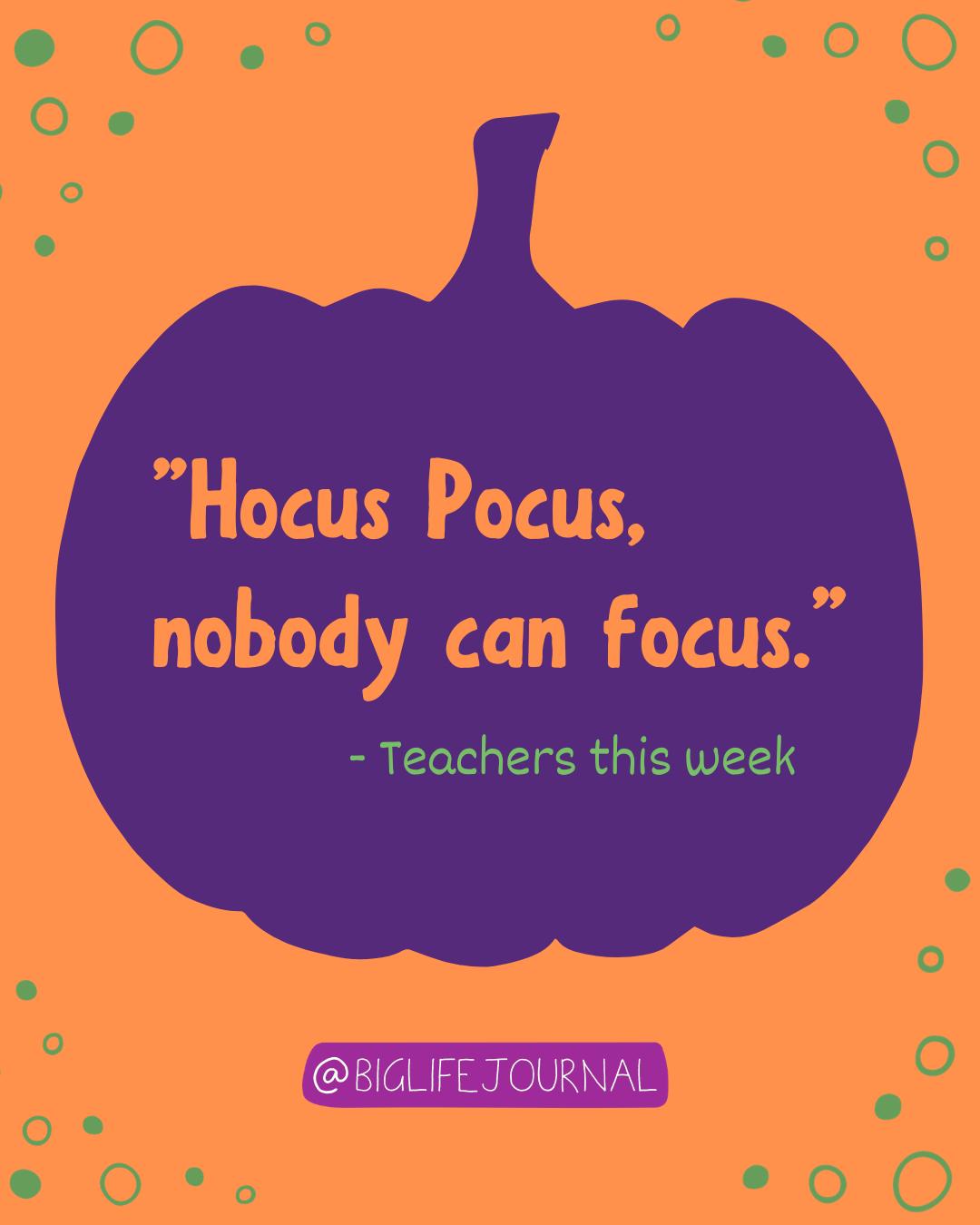 Funny Halloween Quote For Teachers Halloween Quotes Funny Teacher Quotes Inspirational Quotes