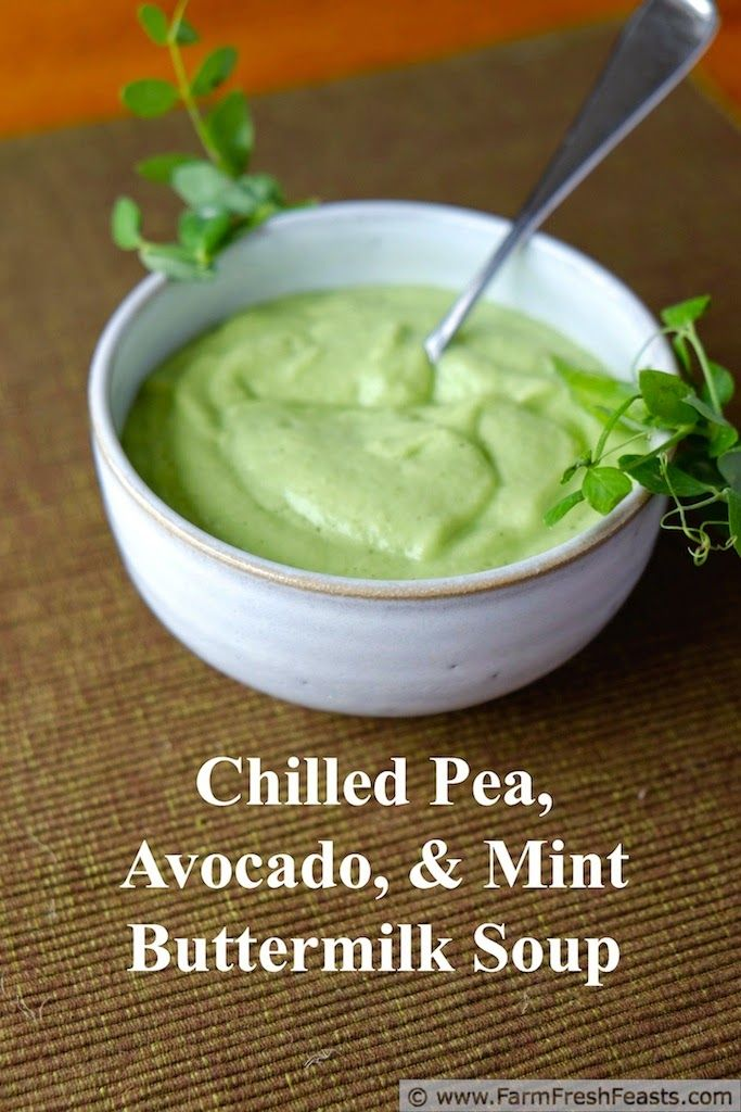 Cold and Creamy Pea, Avocado, and Mint Buttermilk Soup by Farm Fresh Feasts