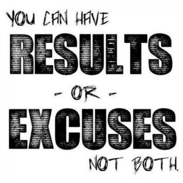 Results or excuses? You can't have both!
