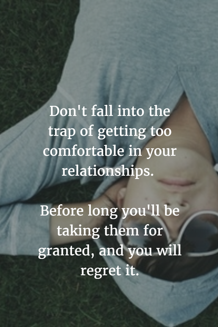 Are You Getting Too Comfortable In Your Relationship Life Quotes Relationship Truth And Lies