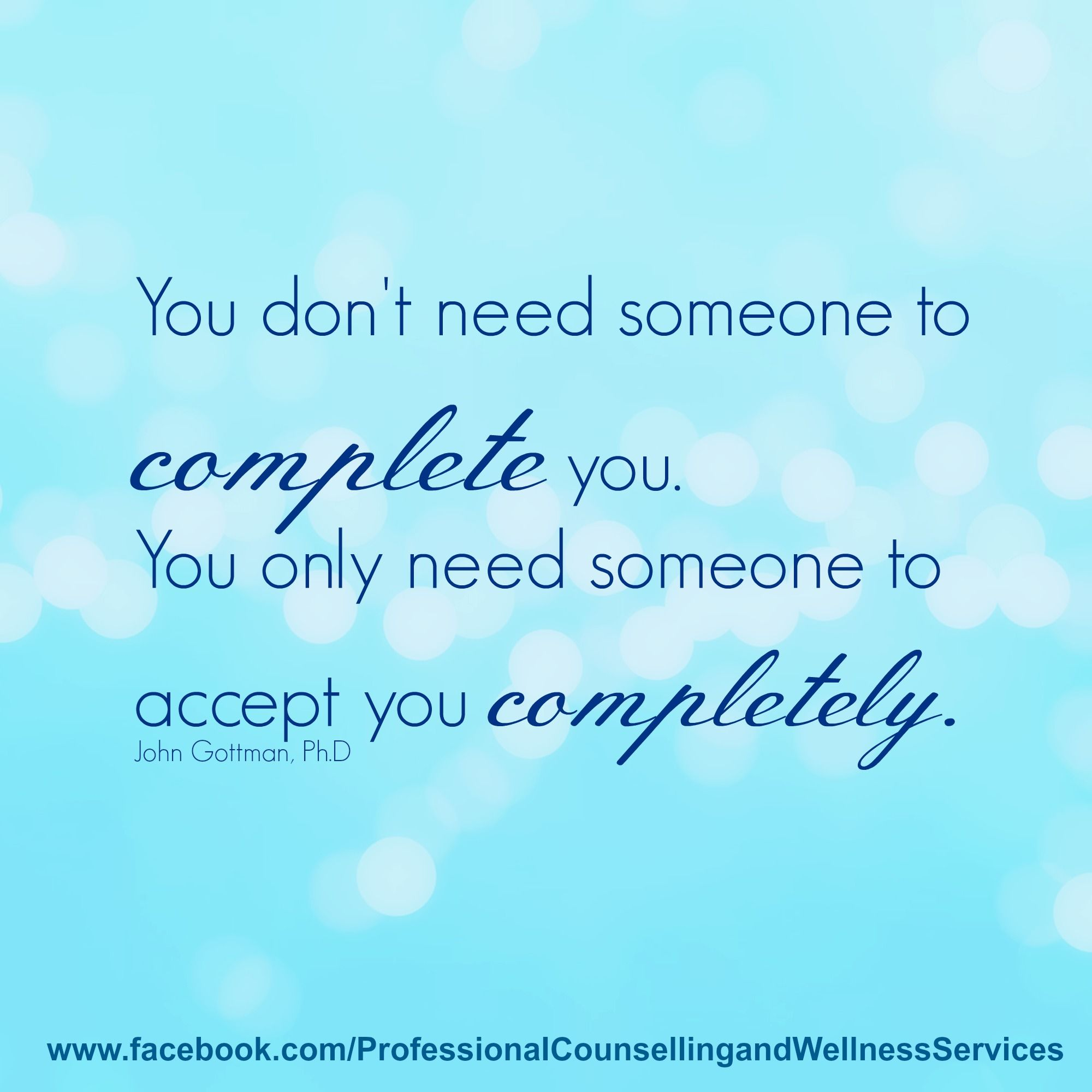 You Dont Need Someone To Complete You You Only Need