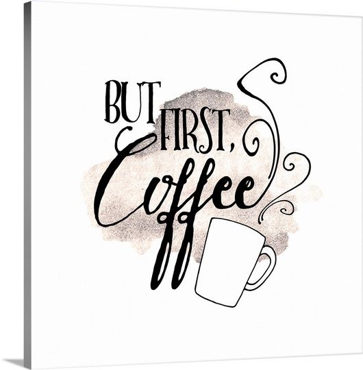 """Hand lettered typography """"But First, Coffee"""" wall art by Inner Circle from Great BIG Canvas"""