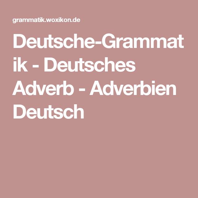 Deutsche-Grammatik - Deutsches Adverb - Adverbien Deutsch   language ...