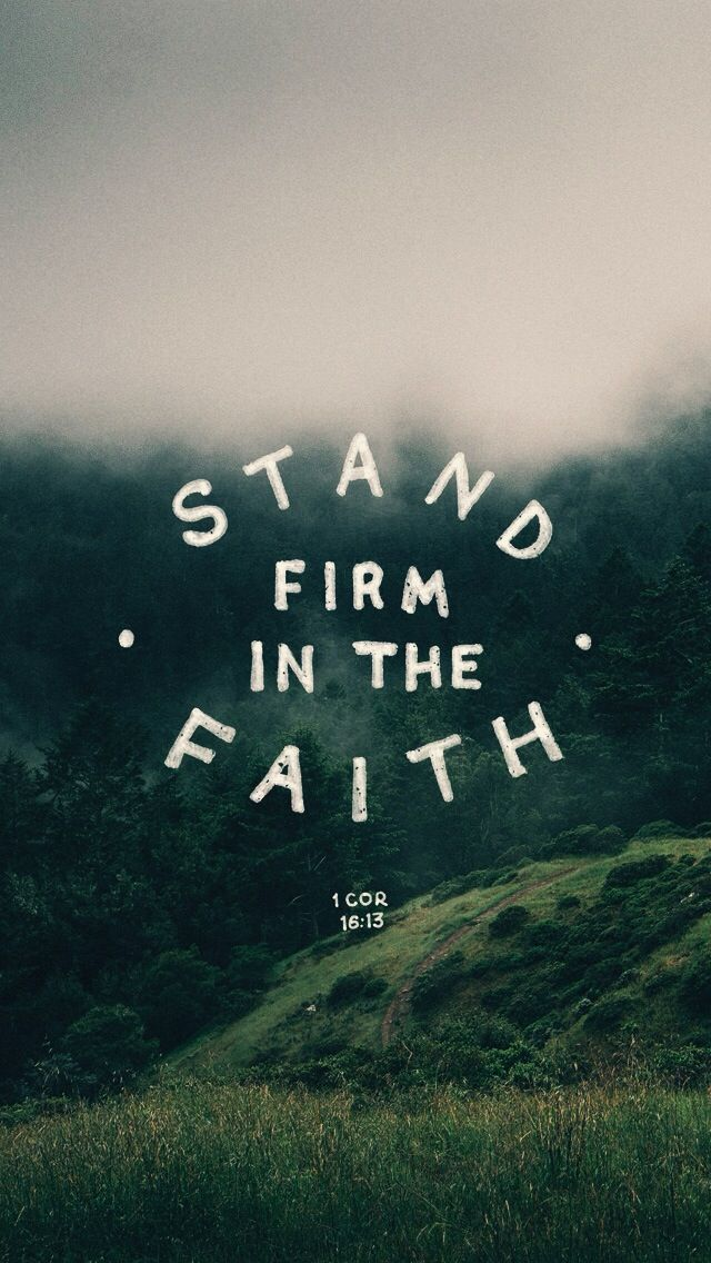 Stand firm in the faith christian christianquotes