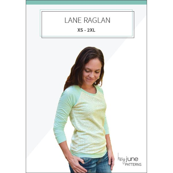 Hey June Patterns -- Lane Raglan