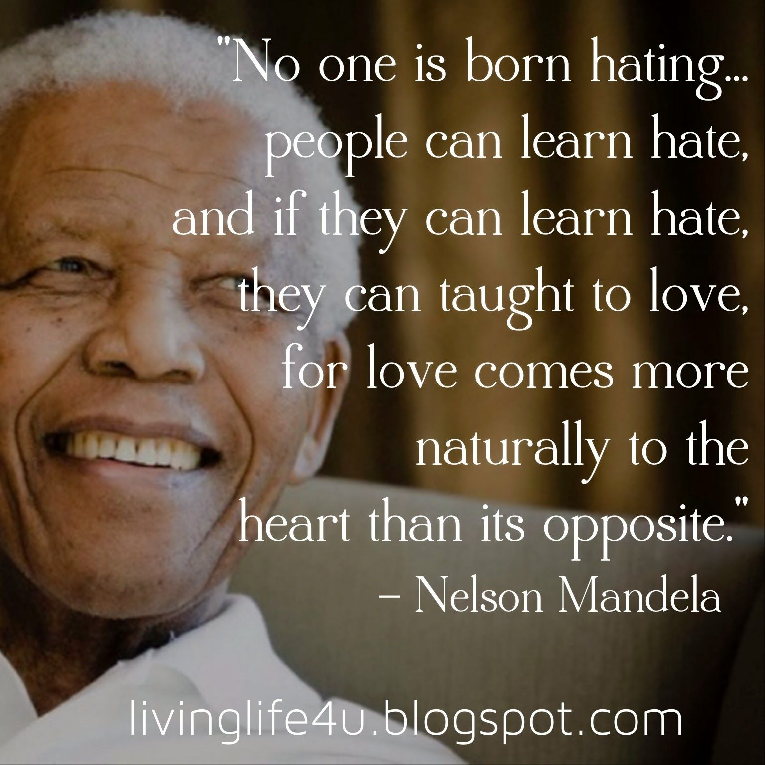 Spread Love Not Hate Quotes: The Final Day Of Our Tribute To The Wisdom Of Nelson