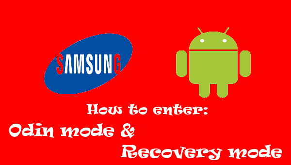 The easiest way to enter to Odin mode and Recovery mode on
