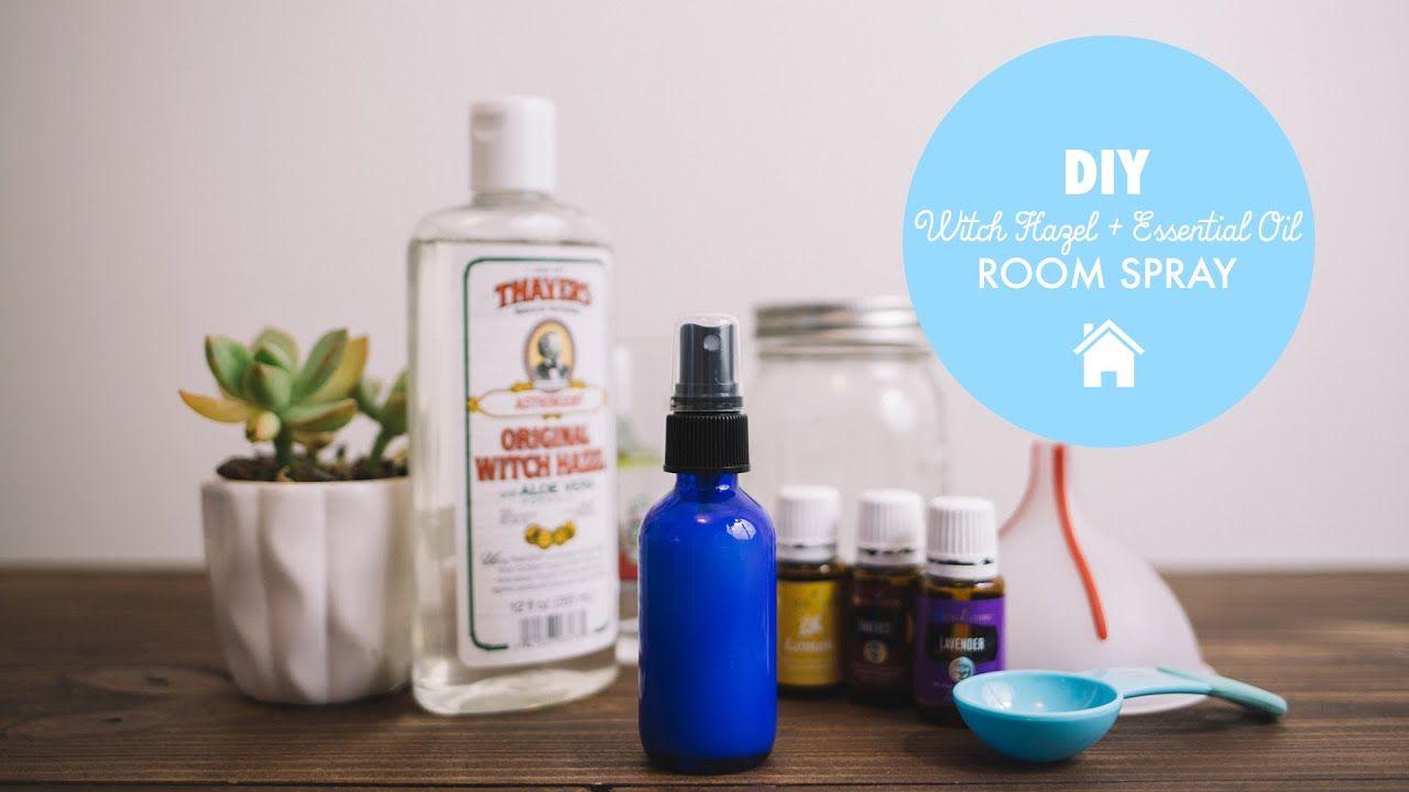 DIY Essential Oil & Witch Hazel Room Spray in 2020 Diy