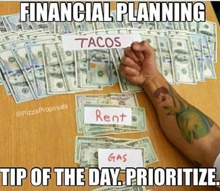 Tacos Top Priority Lol  Everyday Is Taco Tuesday