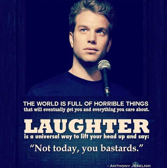 Funny Comedian Quotes That Are Actually Great Life Advice Gallery Funny Quotes About Life Comedian Quotes Super Funny Quotes