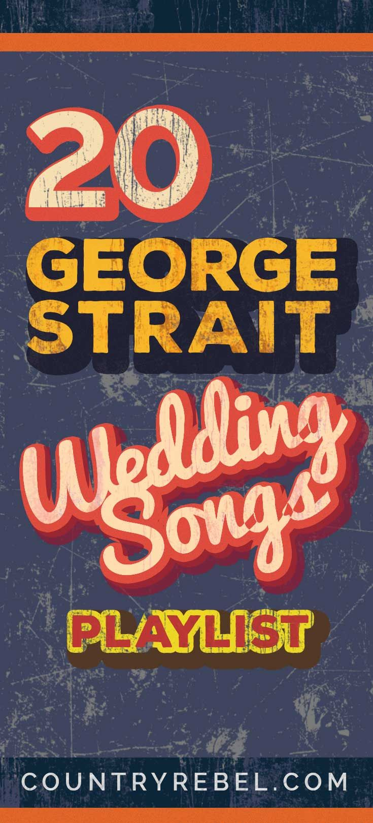 20 Swoon Worthy George Strait Wedding Songs Spotify Playlist Watch Country Wedding Songs Wedding Song Playlist Wedding Songs Reception