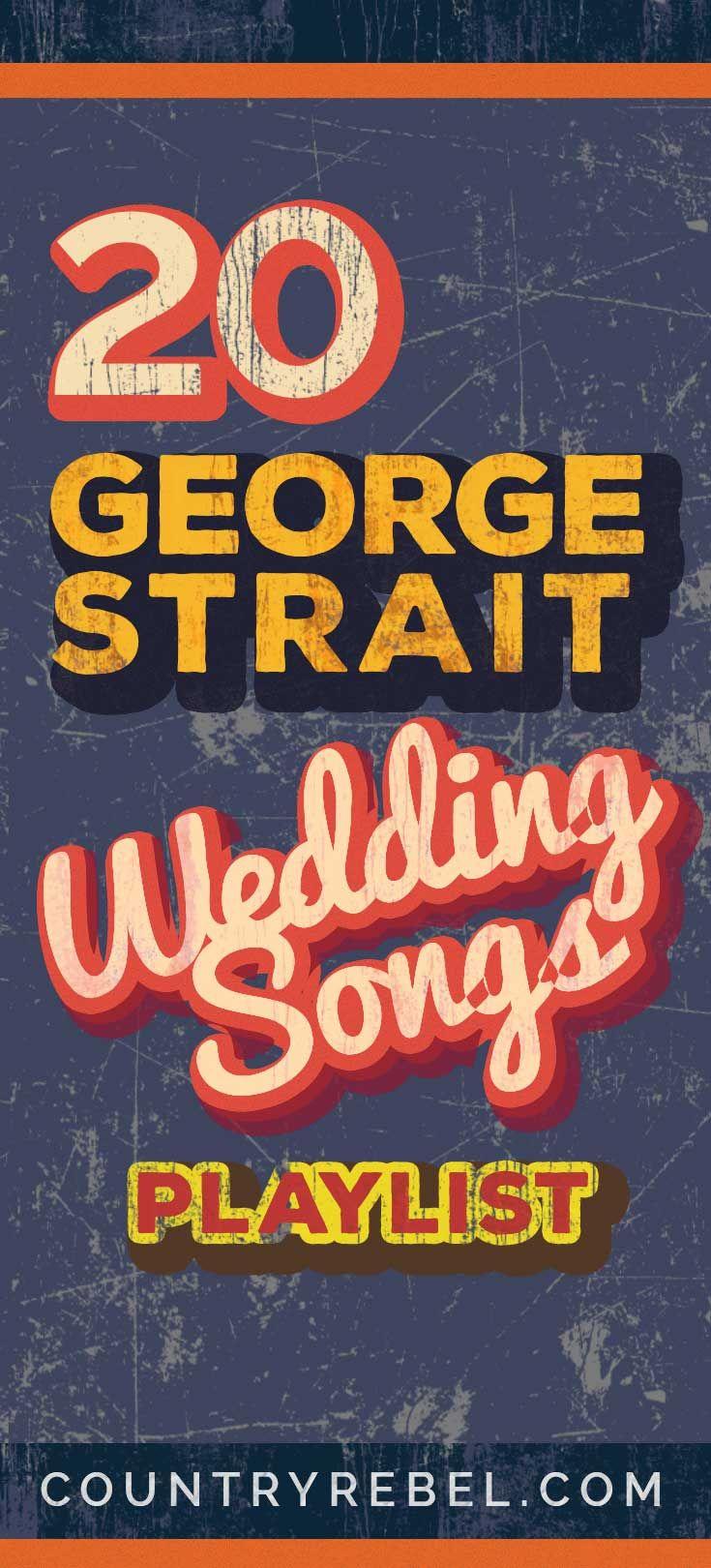 20 Swoon Worthy George Strait Wedding Songs SPOTIFY PLAYLIST WATCH