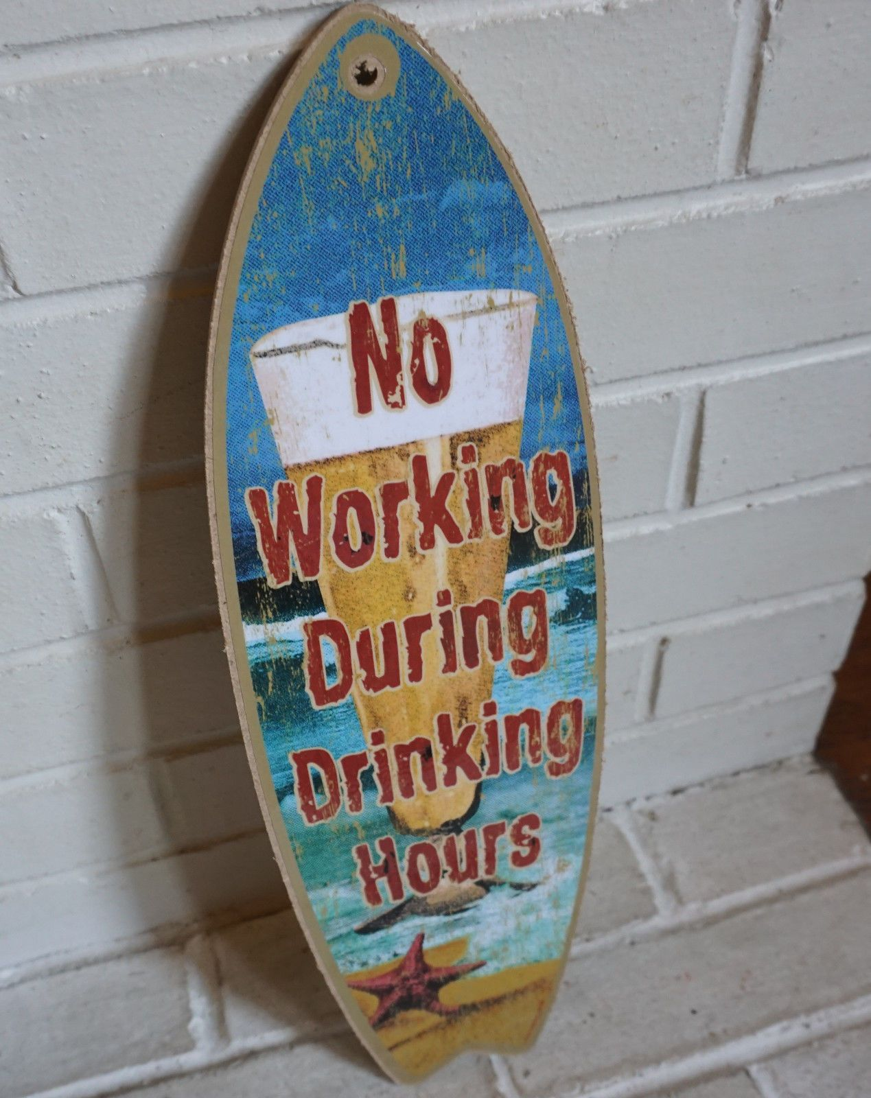 NO WORKING DURING DRINKING HOURS METAL NOVELTY SURFBOARD SIGN