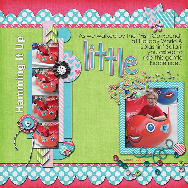 Little Fishy….Hamming It Up Credits:  Cotton Candy (Full Kit, Flairs, Extra Papers, Alpa and Templates), Jen Yurko Font Used: Arial and Century Gothic  Available At:  http://scraptakeout.com/shoppe/Cotton-Candy-Full-Kit.html, http://scraptakeout.com/shoppe/Cotton-Candy-Flairs.html, http://scraptakeout.com/shoppe/Cotton-Candy-Extra-Papers.html, http://scraptakeout.com/shoppe/Cotton-Candy-Alphabets.html, and http://scraptakeout.com/shoppe/Cotton-Candy-Templates.html