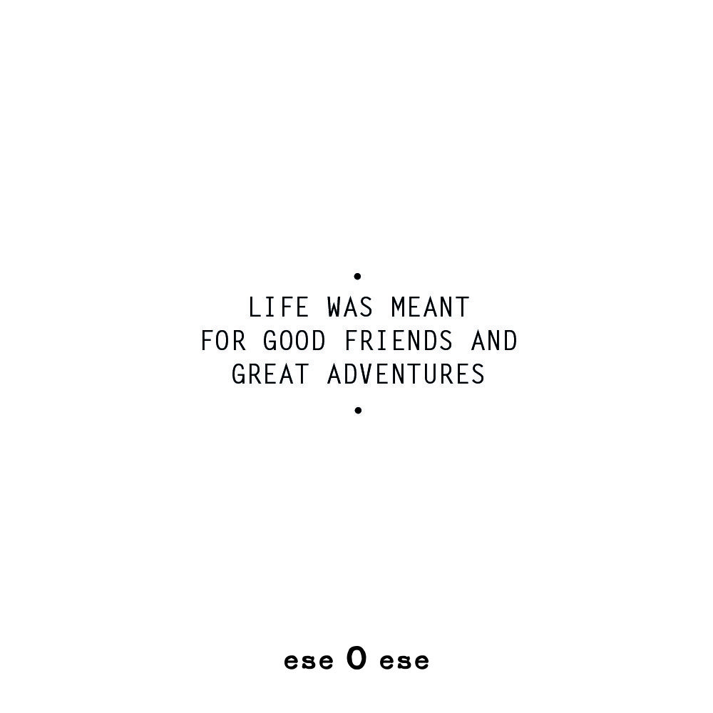 "Great Quote On Life Eseoese Quotes ""life Was Meant For Good Friends And Great"