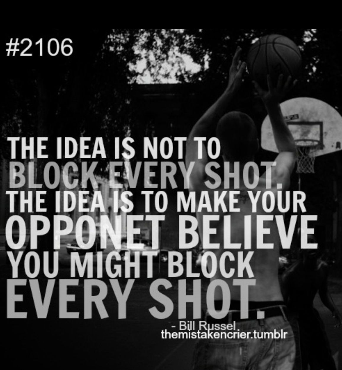 Quotes For Basketball Don't Try Not To Block The Ball But Smack It As Hard As You Can