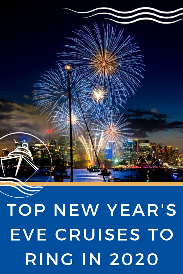 Top New Year S Eve Cruises To Ring In 2020 Eatsleepcruise Com New Years Eve Cruises Cruise Planning Cruise