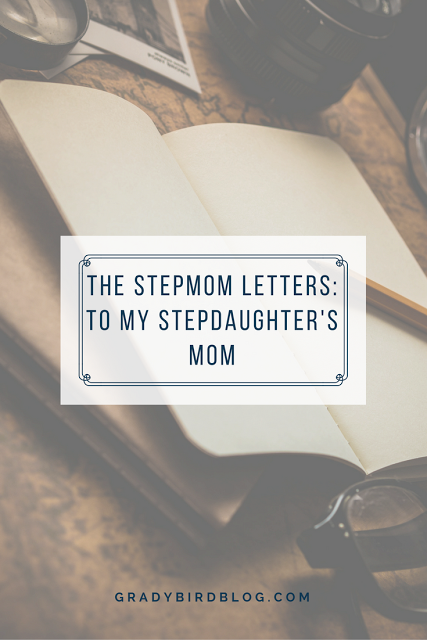 Gradybird The Stepmom Letters To My StepdaughterS Mom