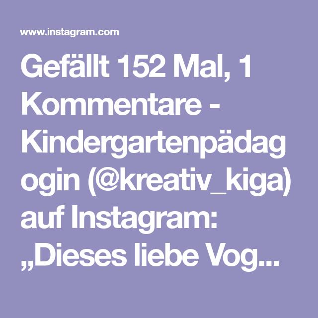 Gefällt 152 Mal 1 Kommentare Kindergartenpädagogin At Kreativkiga