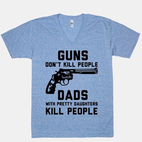 Guns Don't Kill People Dads with... | T-Shirts, Tank Tops, Sweatshirts and Hoodies | HUMAN