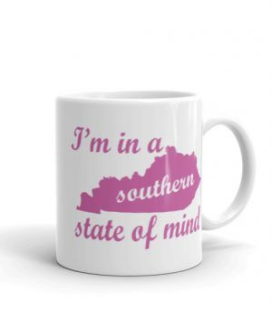 I'm In A Southern State of Mind Coffee Cup/Mug 11oz. & 15oz.