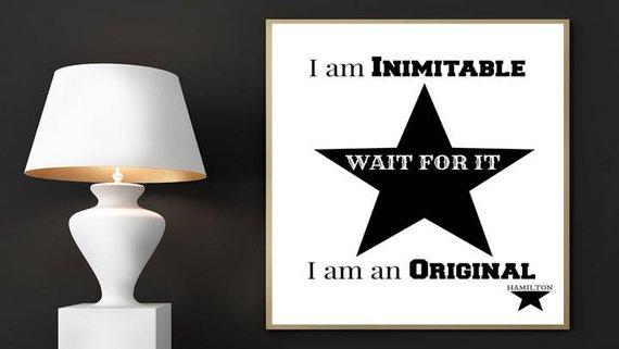 Hamilton Digital Print I Am Inimitable I Am An Original Wait