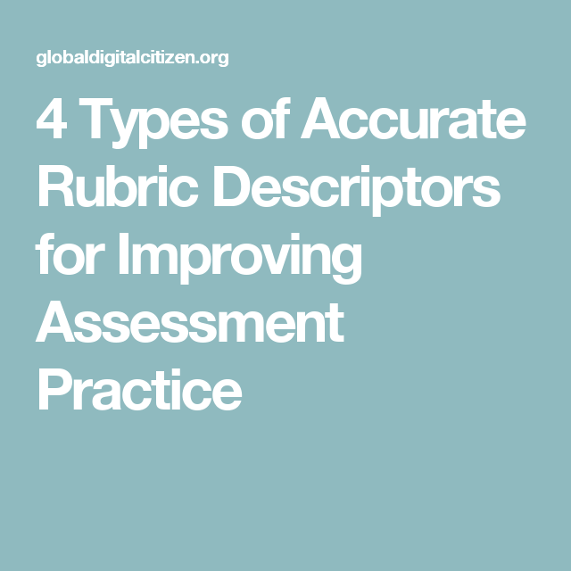 Types Of Accurate Rubric Descriptors For Improving Assessment