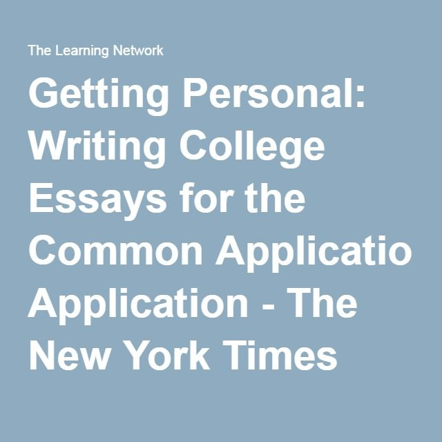 Getting Personal Writing College Essays For The Common