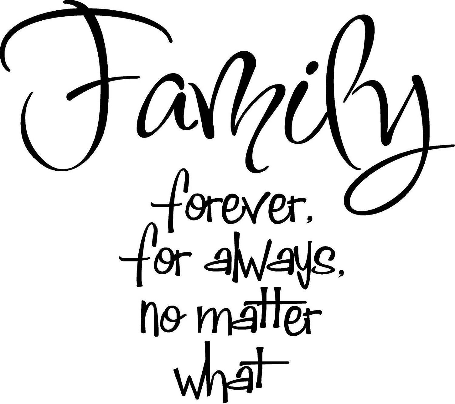 vinyl saying family forever for always no matter what text