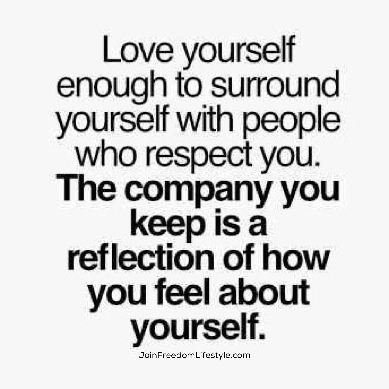 Take A Look At Those Surrounding You It Like The Mirror To Your