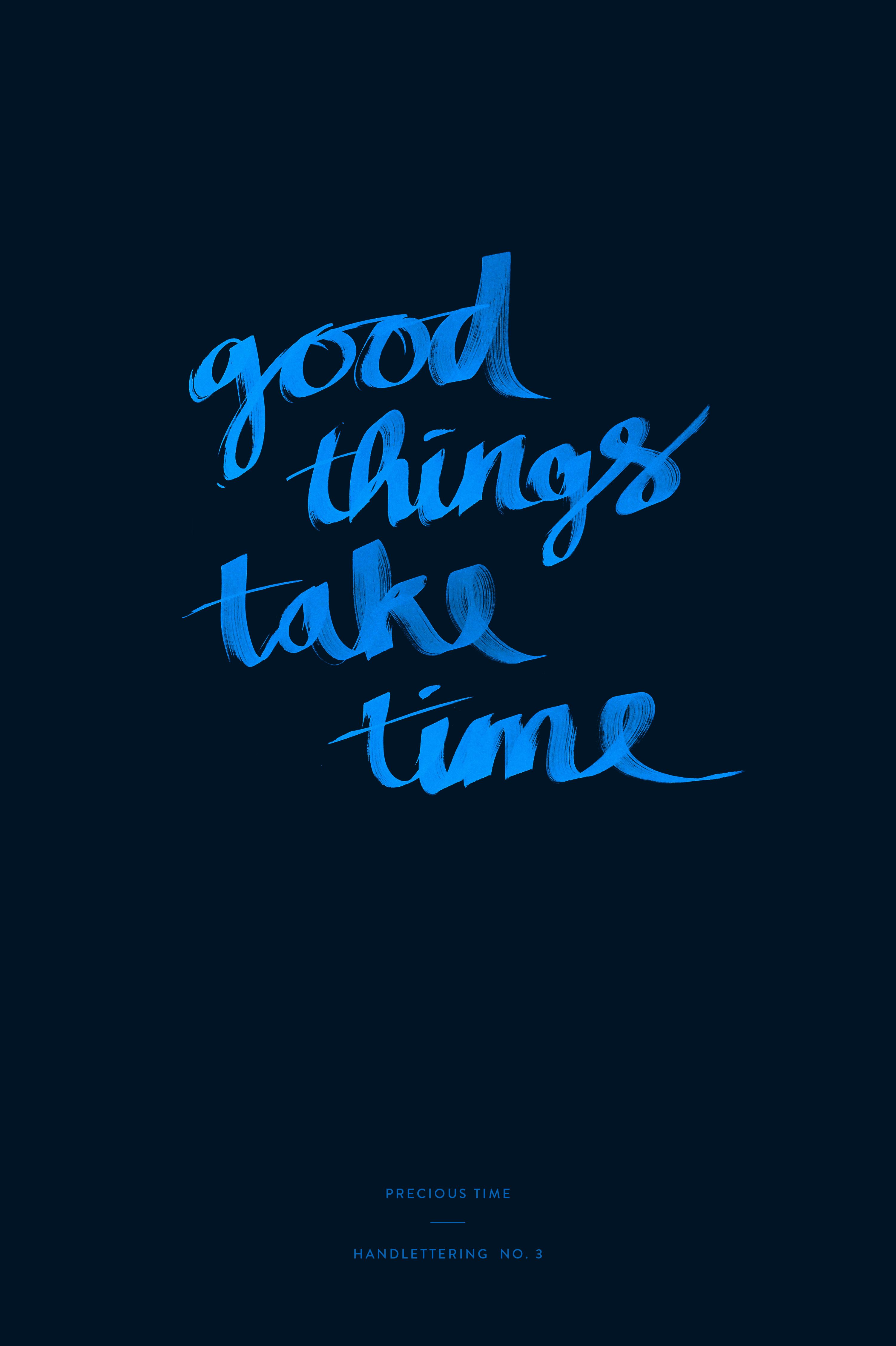 Handlettering No 3 Good Things Take Time By Agenturleute Cool Words Words Time Quotes