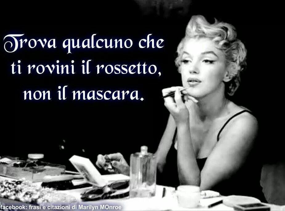 Trova qualcuno che ti rovini il rossetto non il mascara Marilyn