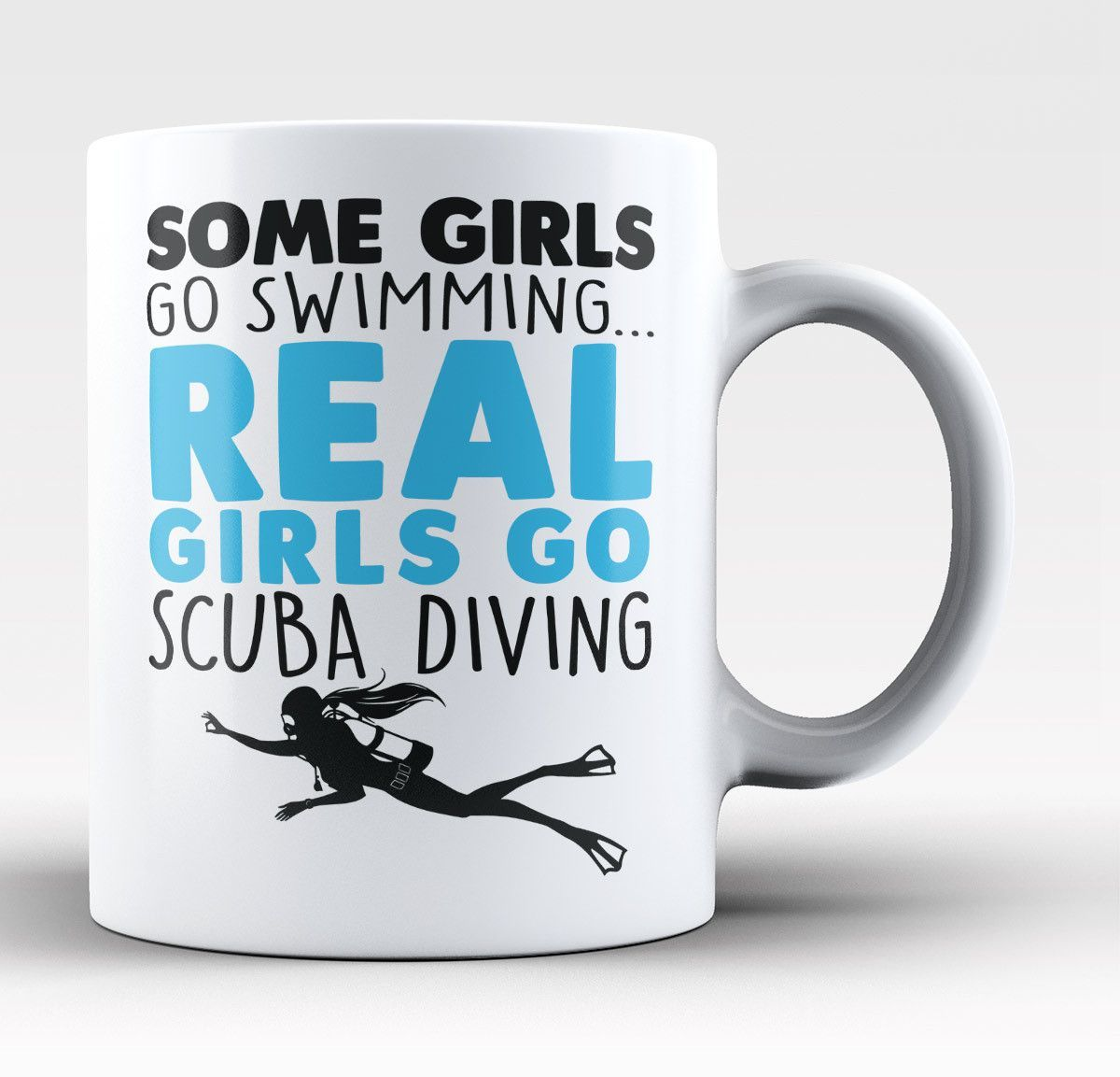 Real Girls Go Scuba Diving Coffee Mug Tea Cup