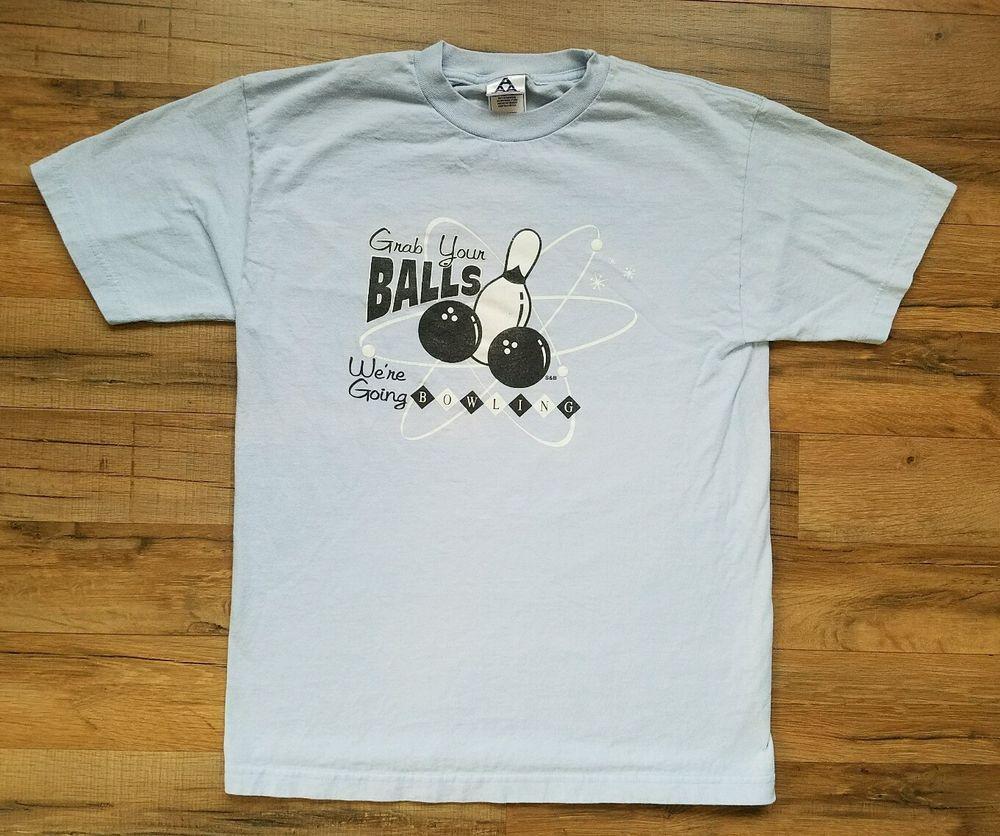 Grab Your Balls We're Going Bowling Mens TShirt Sz Medium