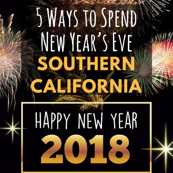 5 Ways To Spend New Year S Eve In Southern California California Vacation Best Island Vacation California Travel