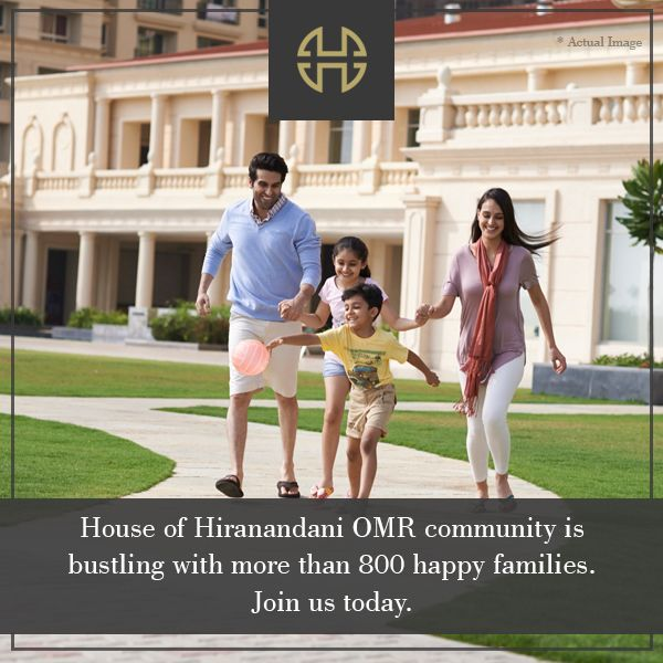 More than 800 families have found their dream home in the House of Hiranandani OMR community. You can too. Plan a  visit today. For more details call : 044-3994 2800