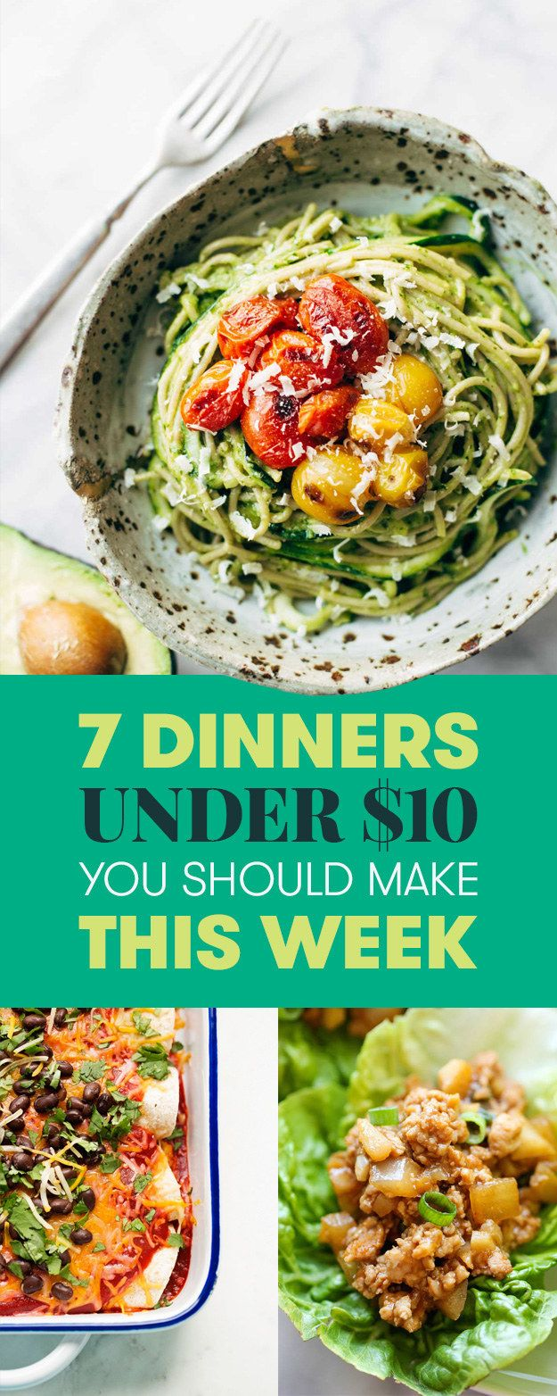 7 Dinners Under 10 You Should Make This Week Dinner Recipes Easy Quick Inexpensive Dinners Healthy Dinner