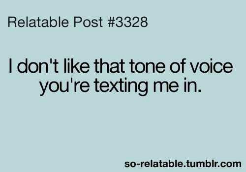 Don T Text Me In That Tone Of Voice Lol With Images Haha